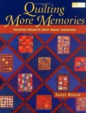 Quilting More Memories : Creating Projects with Image Transfers by Sandy...