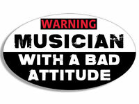 """4"""" warning musician with a bad attitude car bumper sticker decal"""