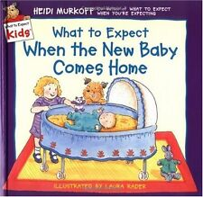 What to Expect When the New Baby Comes Home (What to Expect Kids) by Heidi Murko