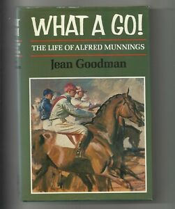 What A Go!  Life of Alfred Munnings hb book Jean Goodman horse racing