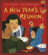 A New Year's Reunion: A Chinese Story by Li Qiong Yu c2011, VGC Hardcover