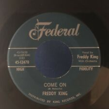 "Freddy King Federal 12470 ""Just Pickin / Come On"" HOT GUITAR VG+ 45 Record"