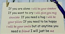 If you are alone Hanging Friendship Gift Signs Plaques best friends sister love