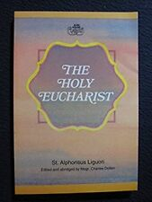 The Holy Eucharist [May 01, 1994] Liguori, Alfonso Maria de', Saint and Dollen..