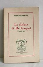 Frola LA DISFATTA DI DE GASPERI  libro storia politica Italia 7 giugno 1953