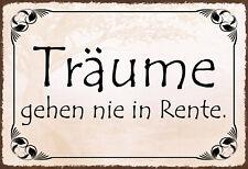 Träume gehen nie in Rente Blechschild Schild gewölbt Tin Sign 20 x 30 cm FA1789