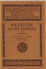 KETELTJE IN DE LORZIE - Cor Bruijn/J.H. Isings (1929 , 3e druk)