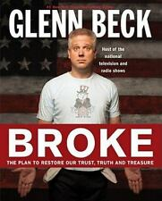 Broke : The Plan to Restore Our Trust, Truth and Treasure by Kevin Balfe and...