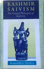Kashmir Saivism: The Central Philosophy of Tantrism by K. Mishra/1st In. Ed/1999