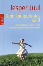 Dein kompetentes Kind ► Jesper Juul (Taschenbuch)  ►►►UNGELESEN