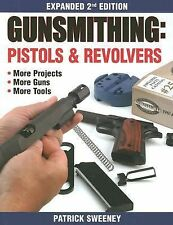 New Gunsmithing : Pistols and Revolvers by Patrick Sweeney (2004, Paperback