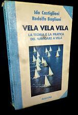 Castiglioni Bagliani - VELA teoria e pratica del navigare a VELA  - Rusconi 1980