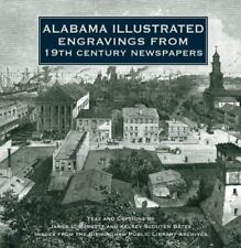 Alabama Illustrated Engravings from 19th Century Newspapers by James Bagget...