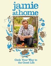 Jamie Oliver Cookbook: Cook Your Way to the Good Life