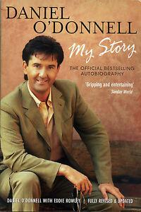 Daniel O'Donnell - My Story by Daniel O'Donnell, Eddie Rowley (Paperback, 2005)