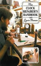 The Clock Repairer's Handbook~Movements~Gears~ Chimes~Cleaning~Repair~Han ds~New