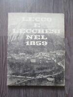 LIBRO LECCO E LECCHESI NEL 1859 Edito a cura del Comune di Lecco