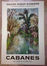 CABANES AFFICHE LITHOGRAPHIEE ORIGINALE EXPOSITION 1967 GALERIE ROBERT SCHNEIDER