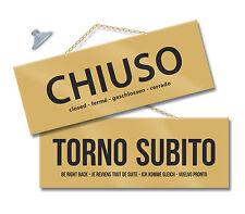 Cartello CHIUSO e TORNO SUBITO negozio vetrina laboratorio officina bottega