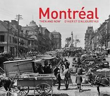 Then and Now#174: Montréal by Alan Hustak and Johanne Norchet (2017, Hardcover)