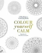 Colour Yourself Calm: A Mindfulness Colouring Book by Tiddy Rowan