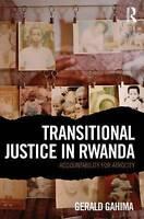 Transitional Justice in Rwanda. Accountability for Atrocity by Gahima, Gerald (G
