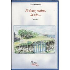 A deux mains, la vie... de Claire KERFANT Editions HERAULT INTRIGUE et SUSPENSE