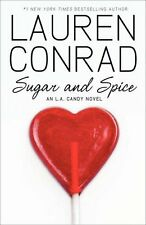 Sugar and Spice (LA Candy) By Lauren Conrad. 9780007353095