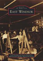 East Windsor [Images of America] [CT] [Arcadia Publishing]
