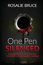One Pen Silenced by Rosalie Bruce (2015, Paperback)