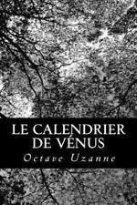 Le Calendrier de V�nus by Octave Uzanne (2013, Paperback)