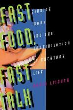 Fast Food, Fast Talk: Service Work and the Routinization of Everyday Life, Robin