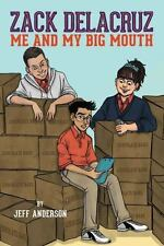 Zack Delacruz: Me and My Big Mouth Zack Delacruz, Book 1