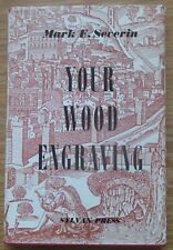 Mark F Severin Your Wood Engraving First Edition Sylvan Press Dust Jacket 1953