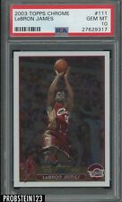 2003-04 Topps Chrome #111 LeBron James Cavaliers RC Rookie PSA 10 GEM MINT