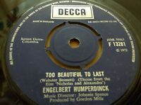 "ENGELBERT HUMPERDINCK "" TOO BEAUTIFUL TO LAST "" 7"" SINGLE DECCA VERY GOOD 1972"
