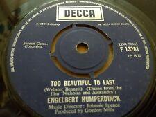 "ENGELBERT HUMPERDINCK "" TOO BEAUTIFUL TO LAST "" 7"" SINGLE DECCA VERY GOOD 1972"