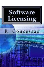 Software Licensing : Smart Guide Based on Case Studies by R. Concessao (2016,...