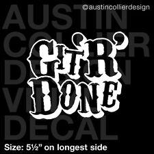 """5.5"""" GIT R DONE vinyl decal car truck window laptop sticker - get er done dun"""