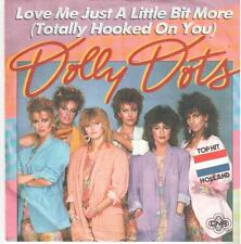 "<4147-13> 7"" Single: Dolly Dots - Love Me Just A Little Bit More"
