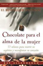 Chocolate para el alma de la Mujer: 77 relatos par