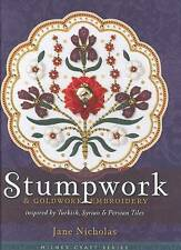 Stumpwork and Goldwork Embroidery: Inspired by Turkish, Syrian and Persian Tiles by Jane Nicholas (Hardback, 2010)