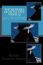 Memoirs of Detective Vidocq : Convict, Spy and Principal Agent of the French ...