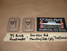 95 BUICK ROADMASTER STATION WAGON SUN VISOR CLIP ROD RETAINER BRACKETS (PAIR)