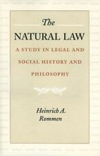 The Natural Law: A Study in Legal and Social History and Philosophy by Heinrich