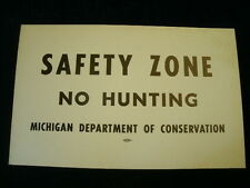 "Vintage SAFETY ZONE NO HUNTING Sign DNR Michigan Dept Of Conservation 11 x 7"" A2"