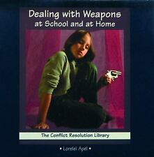 Dealing with Weapons at School and at Home by Lorelei Apel Never Used