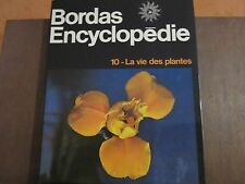 BORDAS ENCYCLOPEDIE 10 - la vie des plantes