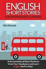 English Short Stories for Intermediate Learners 8 Unconventional by Richards Oll