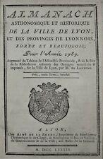 ALMANACH ASTRONOMIQUE et HISTORIQUE LYON, LYONNOIS, FOREZ, BEAUJOLOIS 1789